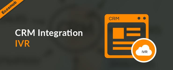 CRM IVR Solution