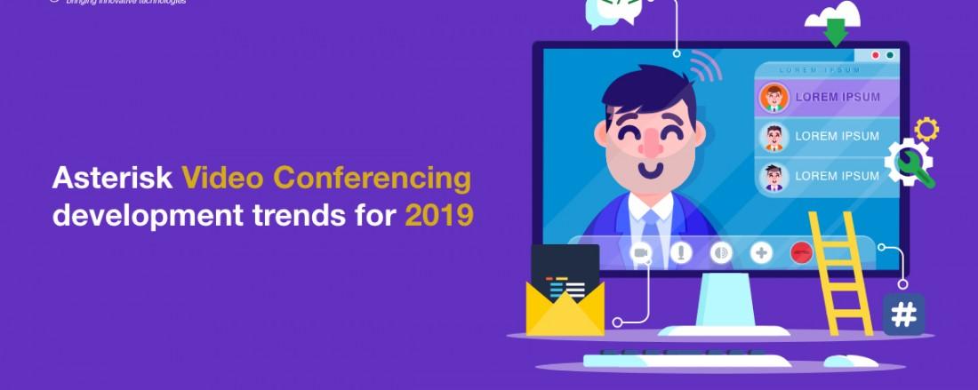 Asterisk Video Conferencing development trends for 2019